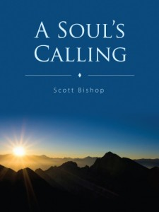 A Soul&#039;s Calling, by Scott Bishop
