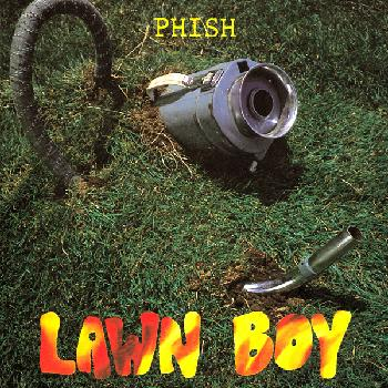 Phish, Lawn Boy