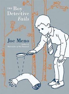 The Boy Detective Fails, Joe Meno