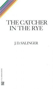 The Catcher in the Rye, J.D. Salinger